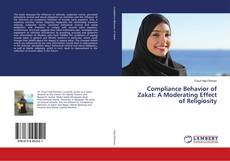 Bookcover of Compliance Behavior of Zakat: A Moderating Effect of Religiosity
