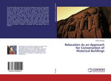 Bookcover of Relocation As an Approach for Conservation of Historical Buildings