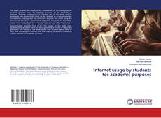 Bookcover of Internet usage by students for academic purposes