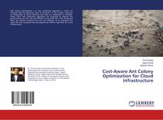 Bookcover of Cost-Aware Ant Colony Optimization for Cloud Infrastructure