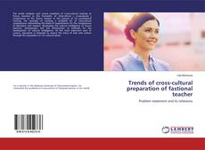 Portada del libro de Trends of cross-cultural preparation of fastional teacher