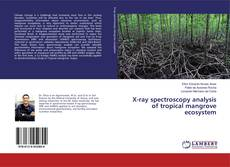 Bookcover of X-ray spectroscopy analysis of tropical mangrove ecosystem