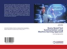 Bookcover of Query Based Text Summarization using Machine learning Approach
