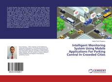 Copertina di Intelligent Monitoring System Using Mobile Applications For Parking Control In Crowded Cities