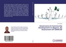 Bookcover of Governance & Community Development In Nigeria: An Assessment Of GMACSD