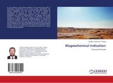 Bookcover of Biogeochemical indication: