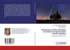 Bookcover of Estimation of the direction of arrival of signals from Nano-satellites