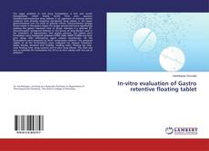 Обложка In-vitro evaluation of Gastro retentive floating tablet