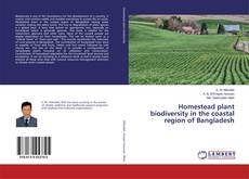Bookcover of Homestead plant biodiversity in the coastal region of Bangladesh