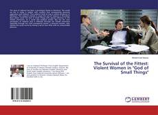 "Bookcover of The Survival of the Fittest: Violent Women in ""God of Small Things"""