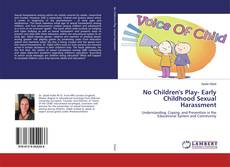 Bookcover of No Children's Play- Early Childhood Sexual Harassment