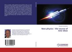 Bookcover of New physics - the source of new ideas