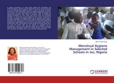 Bookcover of Menstrual Hygiene Management in Selected Schools in Jos, Nigeria