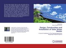 Bookcover of Design, Construction and Installation of Solar Water Heater