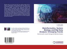Portada del libro de Bioinformatics, System Biology and Big Data Analysis: Emerging Trends