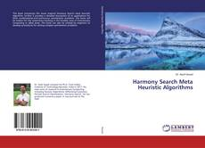 Bookcover of Harmony Search Meta Heuristic Algorithms