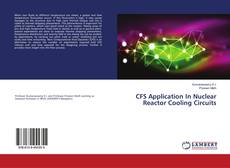 CFS Application In Nuclear Reactor Cooling Circuits kitap kapağı