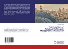 Обложка The Evolution of Religious Buildings in Mesopotamian Civilization