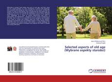 Обложка Selected aspects of old age (Wybrane aspekty starości)