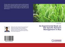 Обложка An Experimental Book on Site Specific Nutrient Management in Rice