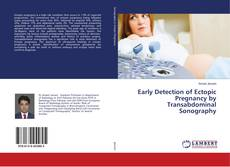 Early Detection of Ectopic Pregnancy by Transabdominal Sonography kitap kapağı