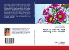 Bookcover of Advances In Postharvest Handling of Cut Flowers