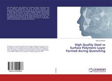 Bookcover of High Quality Steel vs Surface Polymeric Layer Formed during Quenching