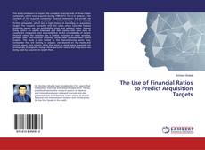 Bookcover of The Use of Financial Ratios to Predict Acquisition Targets