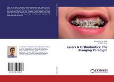 Обложка Lasers & Orthodontics: The changing Paradigm