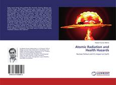 Bookcover of Atomic Radiation and Health Hazards