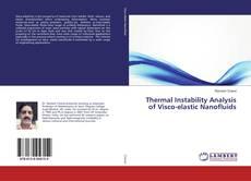 Bookcover of Thermal Instability Analysis of Visco-elastic Nanofluids