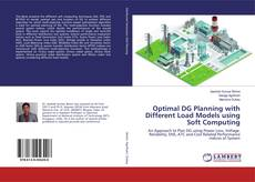 Optimal DG Planning with Different Load Models using Soft Computing kitap kapağı