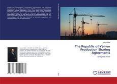 Borítókép a  The Republic of Yemen Production Sharing Agreements - hoz