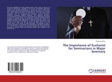 The Importance of Eucharist for Seminarians in Major Seminary kitap kapağı