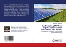 Bookcover of Fast Tracking MPPT for Rapid Solar Irradiance Variation in a PV System