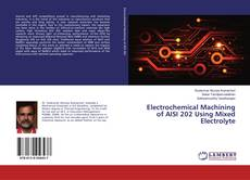 Portada del libro de Electrochemical Machining of AISI 202 Using Mixed Electrolyte