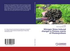 Bookcover of Nitrogen Stress Induced changes in Primary events of Photosynthesis