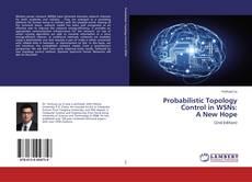 Capa do livro de Probabilistic Topology Control in WSNs: A New Hope