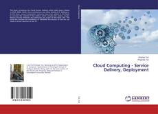 Bookcover of Cloud Computing - Service Delivery, Deployment