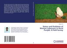 Bookcover of Status and Problems of Woman Labourers in Rural Punjab: A Field Survey