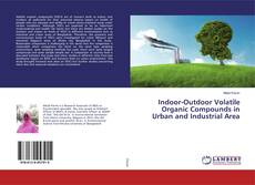 Bookcover of Indoor-Outdoor Volatile Organic Compounds in Urban and Industrial Area