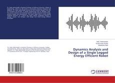Capa do livro de Dynamics Analysis and Design of a Single Legged Energy Efficient Robot
