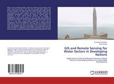 Bookcover of GIS and Remote Sensing for Water Sectors in Developing Nations