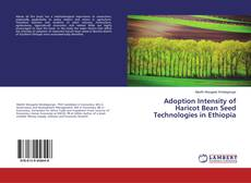 Bookcover of Adoption Intensity of Haricot Bean Seed Technologies in Ethiopia