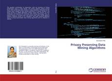 Bookcover of Privacy Preserving Data Mining Algorithms