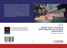 Couverture de Design & Dev. of Drilling SPM Subsystem for Its Feed optimization