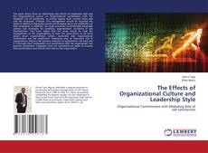 Bookcover of The Effects of Organizational Culture and Leadership Style