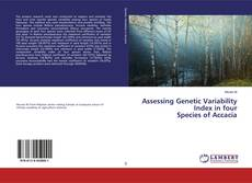 Bookcover of Assessing Genetic Variability Index in four Species of Accacia