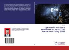 Capa do livro de Optimiz the Neutronic Parameters for VVER-1200 Reactor Core Using WIMS