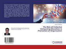 Bookcover of The Role of Collective Computing Education in Promotion of Organization
